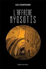 L'affaire myosotis par Luc Chartrand