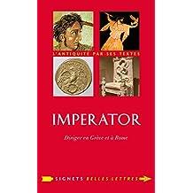 Imperator: Diriger en Grèce et à Rome (Signets Belles Lettres t. 27) (French Edition)