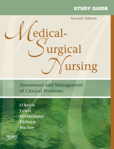 Study Guide for Medical-Surgical Nursing: Assessment and Management of Clinical Problems, 7e