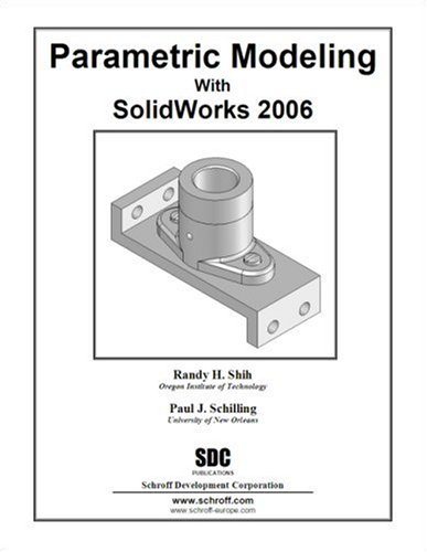 Parametric Modeling with SolidWorks 2006