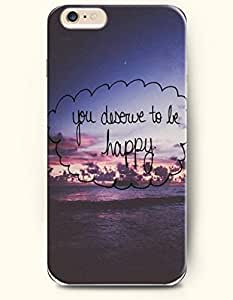 OOFIT Hard Phone Case for Apple iPhone 6 ( 4.7 inches) - You Deserve To Be Happy - Life Quotes