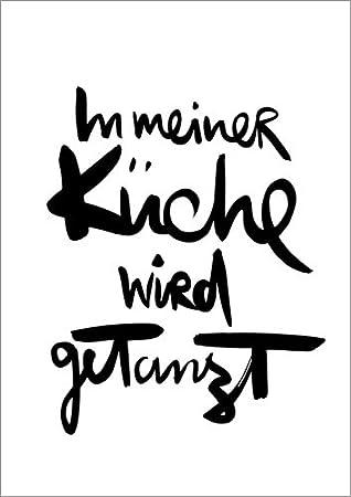 Amazon.de: Poster 50 x 70 cm: In meiner Küche Wird getanzt ...