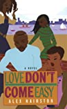 Love Don't Come Easy, Alex Hairston, 1583144544