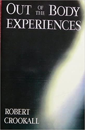 Out of the Body Experiences/a Fourth Analysis of the Mystic Arts) by Robert Crookall (1992-08-01)
