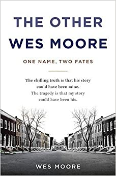 The Other Wes Moore: One Name, Two Fates [Hardcover]