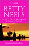 Sister Peters in Amsterdam: AND Emma's Wedding (Betty Neels: The Ultimate Collection)