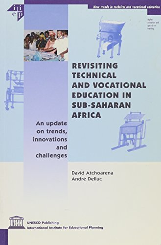 Revisiting Technical and Vocational Education in Sub-Saharan Africa: An Update on Trends, Innovations and Challenges by Atchoarena David Delluc Andre (2003-05-30) Paperback