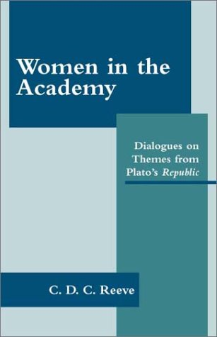 Women in the Academy: Dialogues on Themes from Plato's Republic