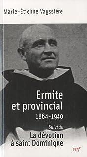 Ermite et provincial (1864-1940)