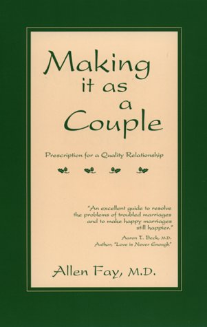Making it as a Couple: Prescription for a Quality Relationship