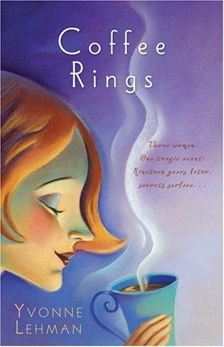 Download Coffee Rings: Three Women, One Tragic Event, Nineteen Years Later, Secrets Surface... pdf epub