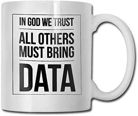 antspuent in God We Trust All Others Must Bring Data Funny Coffee Mug - 11 Ceramic Coffee Cup - Best Gifts Idea for Christmas, Valentine and Birthday, Father's Day and Mother's Day Cup
