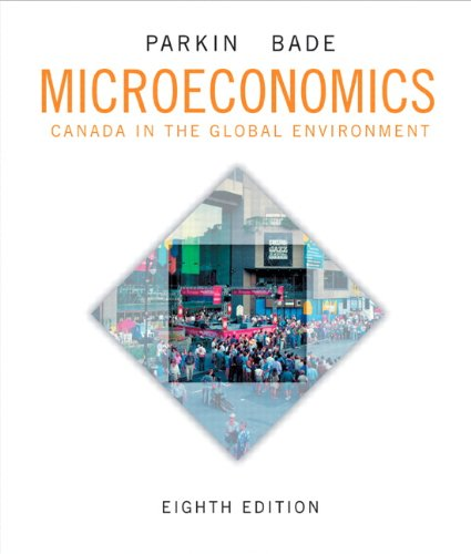 Microeconomics: Canada in the Global Environment (8th Edition)