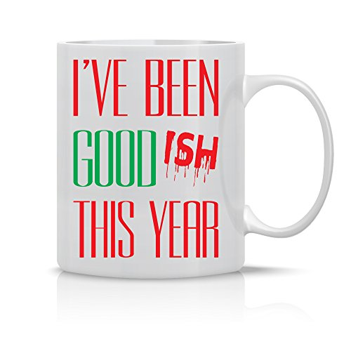 Ive Been Goodish This Year - 11oz Ceramic Coffee Mug - Xmas Gift for Family and Friends- Funny Christmas Holiday season Office Gifts - By CBT Mugs