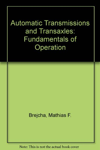 Automatic Transmissions and Transaxles: Fundamentals of Operation