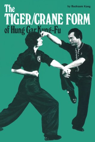 The Tiger/Crane Form of Hung Gar Kung-Fu