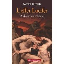Effet Lucifer (L'): Des bourreaux ordinaires