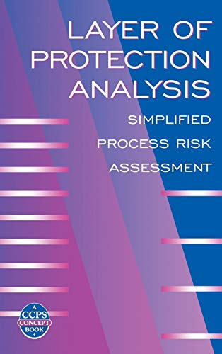 Layer of Protection Analysis: Simplified Process Risk Assessment (Chemical Engineering Design And Analysis An Introduction)