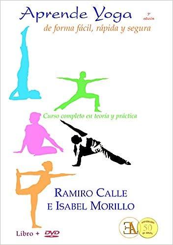 Aprende yoga : de forma fácil, rápida y segura: Ramiro Calle ...