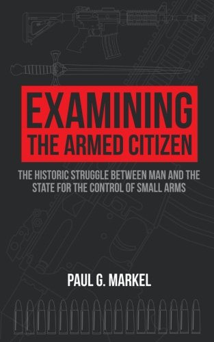 How Long To Read Examining The Armed Citizen The Historic Struggle