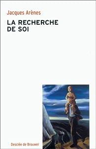 La recherche de soi par Jacques Arènes