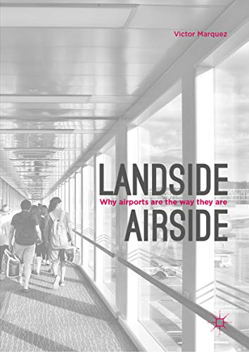 Landside | Airside: Why Airports Are the Way They ()