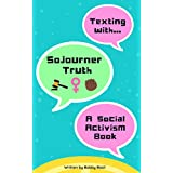Texting with Sojourner Truth: A Social Activism Book