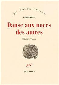 Danse aux noces des autres par Hanna Krall