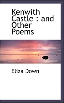 Book Kenwith Castle: and Other Poems