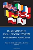 img - for Imagining the Ideal Pension System: International Perspectives book / textbook / text book