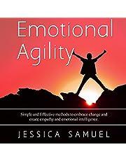 Emotional Agility: Simple & Effective Methods to Embrace Change and Create Empathy & Emotional Intelligence.