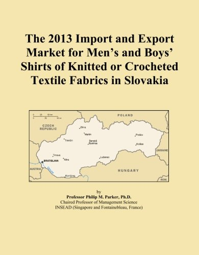 Price comparison product image The 2013 Import and Export Market for Men's and Boys' Shirts of Knitted or Crocheted Textile Fabrics in Slovakia