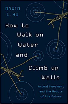Descargar How To Walk On Water And Climb Up Walls: Animal Movement And The Robots Of The Future PDF Gratis