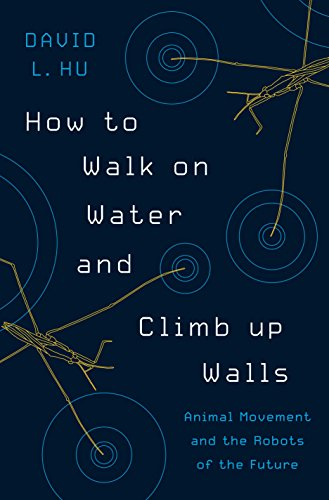 (How to Walk on Water and Climb up Walls: Animal Movement and the Robots of the)
