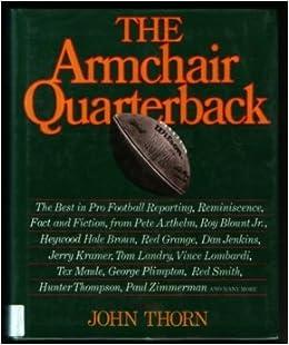 The Armchair Quarterback (The Armchair Library): John Thorn: 9780684176574:  Amazon.com: Books