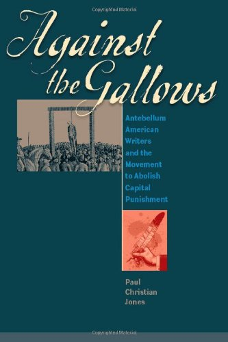 Against the Gallows: Antebellum American Writers and the Movement to Abolish Capital Punishment Text fb2 ebook