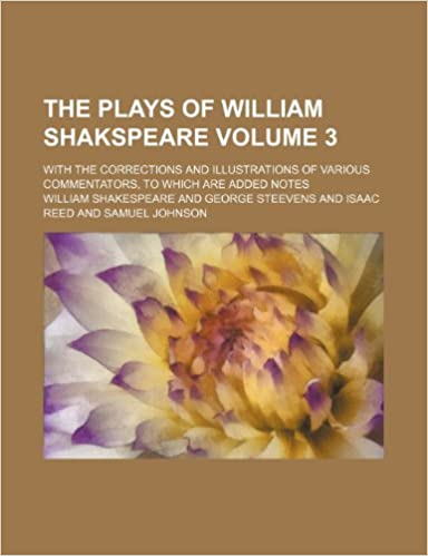 The plays of William Shakspeare Volume 3 : with the corrections and illustrations of various commentators, to which are added notes