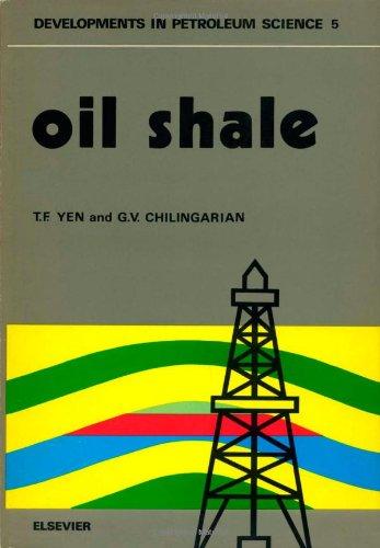 Oil Shale (Developments in Petroleum Science, 5)