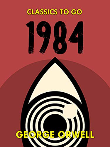 1984 Classics To Go Kindle Edition By George Orwell Literature