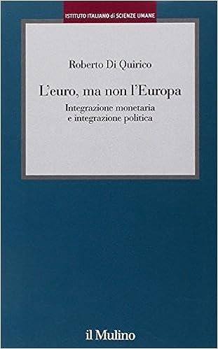 Book L'euro, ma non l'Europa. Integrazione monetaria e integrazione politica