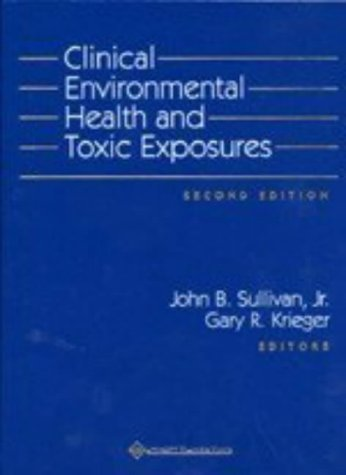 Clinical Environmental Health and Toxic Exposures by John B. Sullivan Jr. MD (2001-06-15)