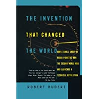 The Invention That Changed the World: How a Small Group of Radar Pioneers Won the Second World War and Launched a Technological Revolution (Sloan Technology Series)