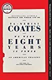 Book cover from We Were Eight Years in Power: An American Tragedy by Ta-Nehisi Coates