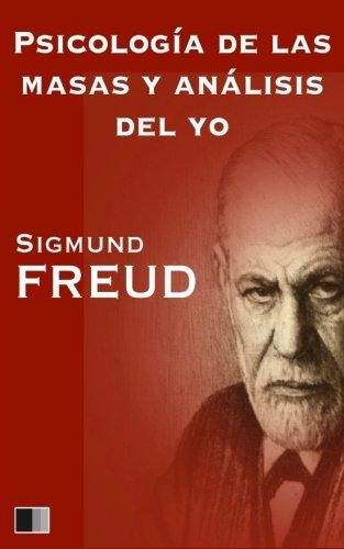 Psicologia de las masas y analisis del yo (Spanish Edition) [Sigmund Freud] (Tapa Blanda)