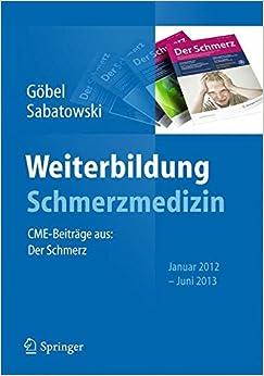 Weiterbildung Schmerzmedizin: CME-Beiträge aus: Der Schmerz Januar 2012 - Juni 2013