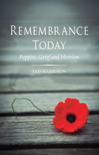 Remembrance Today: Poppies, Grief and Heroism