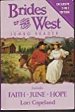 Faith/June/Hope (Brides of the West Series 1-3) (HeartQuest 3-in-1)