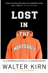 Lost in the Meritocracy: The Undereducation of an Overachiever Kindle Edition