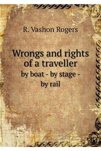 Wrongs and rights of a traveller by boat - by stage - by rail ebook