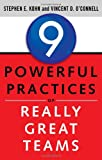 9 Powerful Practices of Really Great Teams, Stephen Kohn and Vincent O'Connell, 1601632649
